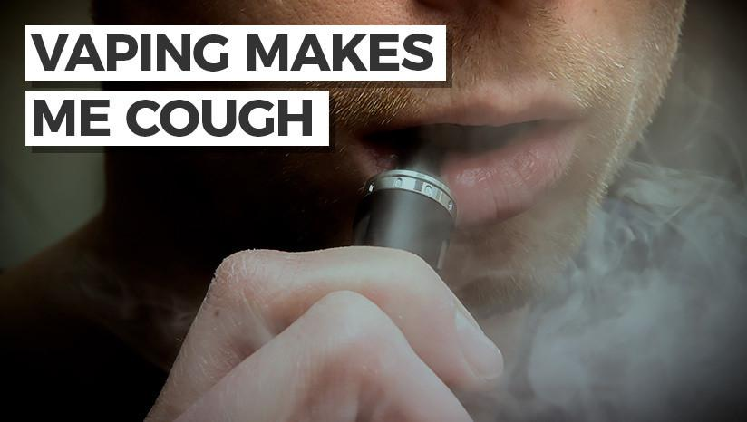 Vaping makes me cough