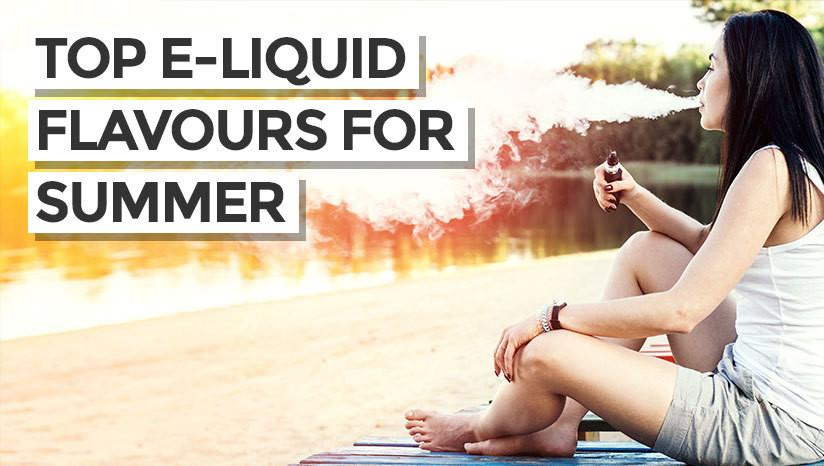 Top E-Liquid Flavours for Summer