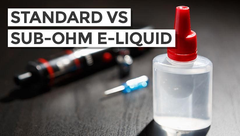 Standard vs Sub-Ohm E-liquid: What's the Difference?