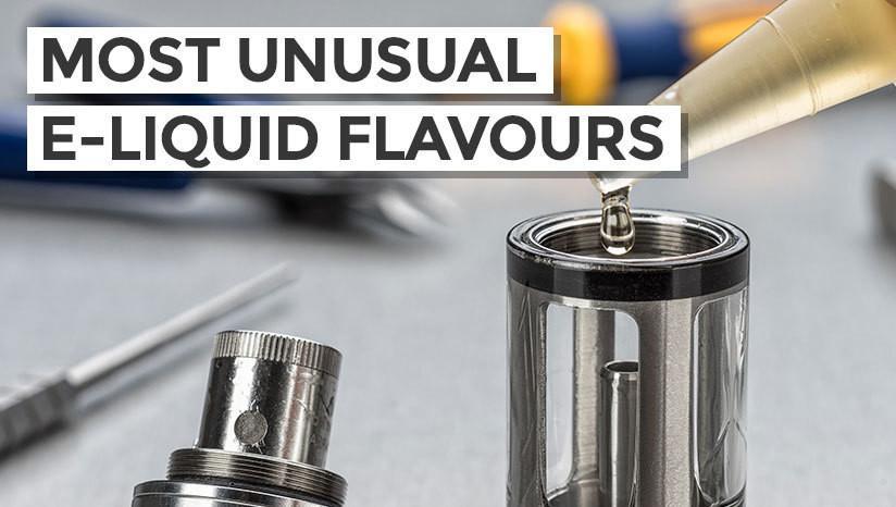 Most unusual e-liquid flavours