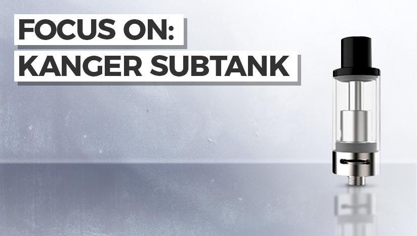 Focus on: Kanger Subtank Nano-C