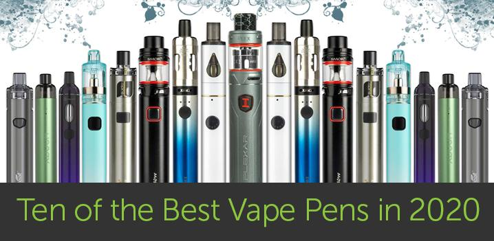 Ten of the Best Vape Pens in 2020