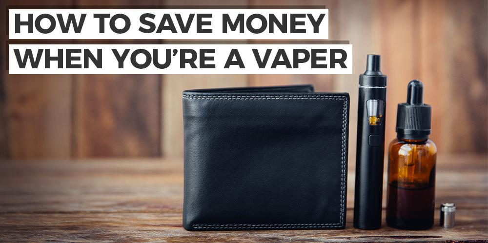How to save money when you're a vaper