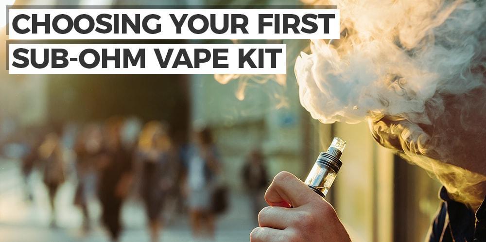 Choosing Your First Sub Ohm Vape Kit