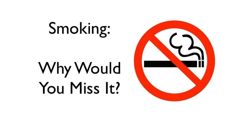 Smoking Tobacco: Why Would you Miss it?