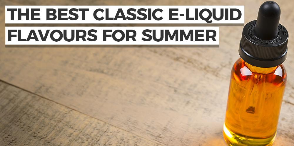 The Best E-liquid Flavours for Summer