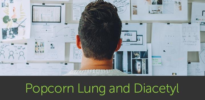 Popcorn Lung and Diacetyl