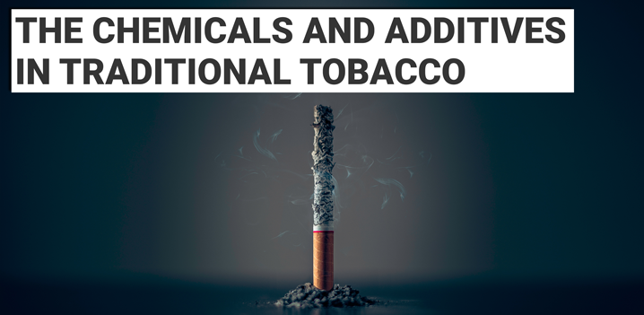 The Chemicals & Additives In Traditional Tobacco