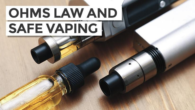 Ohm's Law and safe vaping: What you need to know