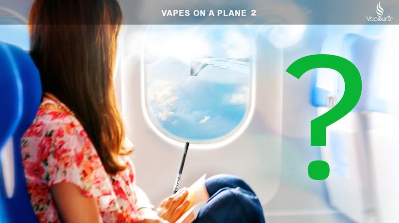 Vaping on Planes in 2014 - Vapes on a Plane 2!